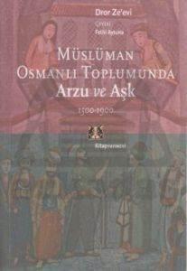 Müslüman Osmanlı Toplumunda Arzu ve Aşk