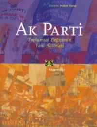 AK Parti-Toplumsal Değişimin Yeni Aktörleri