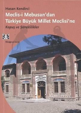 Mecli-i Mebusan'dan Türkiye Büyük Millet Meclisine