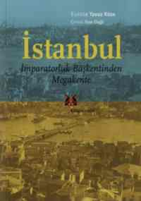 İstanbul İmparatorluk Başkentinden Megakente