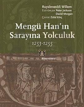 Mengü Han'ın Sarayına Yolculuk 1253-1255
