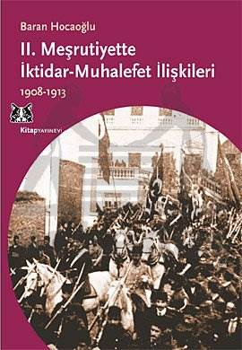 II. Meşrutiyette İktidar-Muhalefet İlişkileri