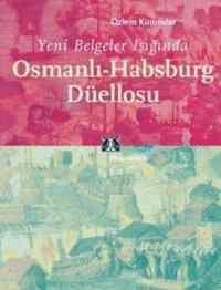 Osmanlı-Habsburg Düellosu
