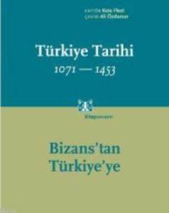 Türkiye Tarihi 1071-1453 Bizans'tan Türkiye'ye