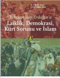 Erbakandan Erdoğana Laiklik Demokrasi Kürt Sorunu ve İslam