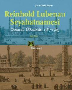Reinhold Lubenau Seyahatnamesi (2 Cilt)
