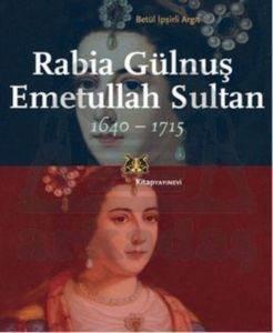 Rabia Gülnuş Emetullah Sultan 1640-1715