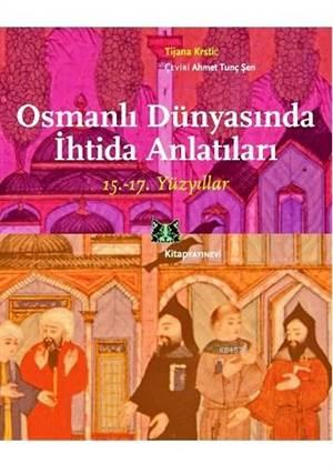 Osmanlı Dünyasında İhtida Anlatıları; 15. - 17. Yüzyıllar