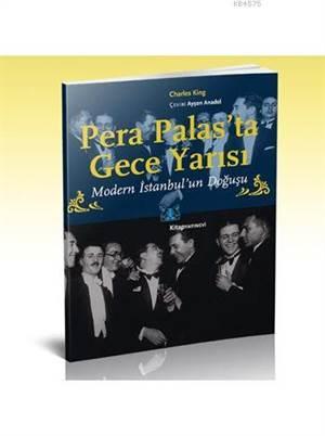 """""""Pera Palas'Ta Gece Yarısı Modern İstanbul'Un Doğuşu """""""