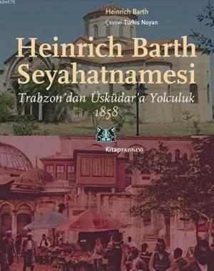 Heinrich Barth Seyahatnamesi; Trabzon'dan Üsküdar'a Yolculuk, 1858