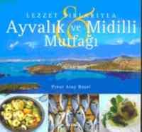 Lezzet Sırlarıyla Ayvalık ve Midilli Mutfağı