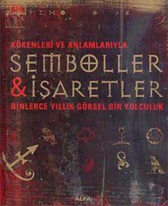 Kökenleri ve Anlamlarıyla Semboller & İşaretler