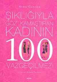 Şıklığıyla Göz Kamaştıran Kadının 100 Vazgeçilmezi