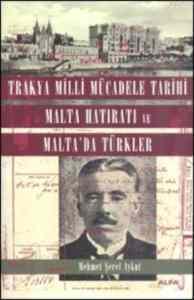 Trakya Milli Mücadele Tarihi ve Malta Hatıratı ve Malta 'da Türkler
