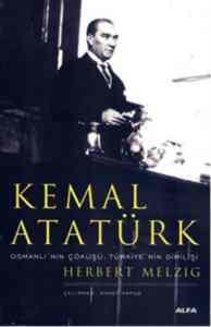 Kemal Atatürk Osmanlının Çöküşü, Türkiyenin Dirilişi