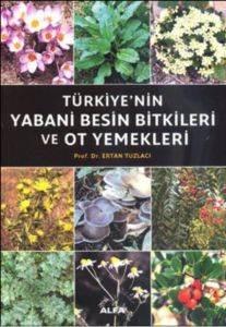 Türkiye'nin Yabanı Besin Bitkileri ve Ot Yemekleri