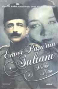 Enver Paşanın Sultanı