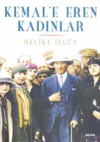 Kemal'e Eren Kadınlar