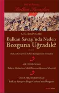 Balkan Savaşı'nda Neden Bozguna Uğradık