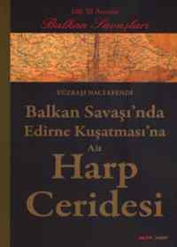 Balkan Savaşı'nda Edirne Kuşatması'na Ait Harp Geridesi