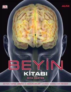 Beyin Kitabı Beynin Yapısı Görevi Ve Bozuklukları Üzerine Resimli Bir Rehber