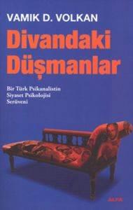 Divandaki Düşmanlar (Bir Türk Psikanalistin Siyaset Psikolojisi Serüveni)