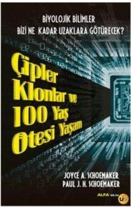 Çipler Klonlar Ve 100 Yaş Ötesi Yaşam