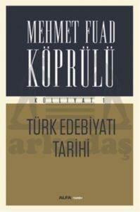 Mehmet Fuad Köprülü Külliyatı 1-Türk Edebiyat Tarihi