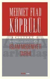 Mehmet Fuad Köprülü Külliyatı 2-İslam Medeniyeti Tarihi