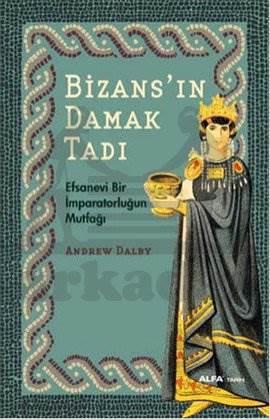 Bizans' ın Damak Tadı