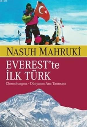 Everest'te İlk Türk - Chomolugma – Dünyanın Ana Tanrıçası