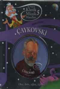 Klasik Müzik Masalları-5: Çaykovski
