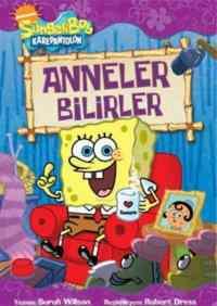 Sponge Bob Anneler Bilirler