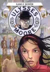 Ulysses Moore-7 Saklı Şehir