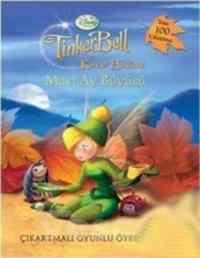 Tinker Bell ve Kayıp Hazine: Mavi Ay Büyüsü (Çıkartmalı Oyunlu Öykü Kitabı)