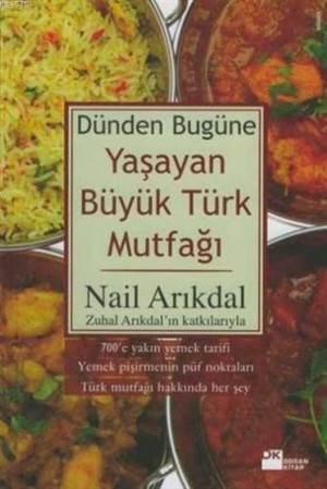 Dünden Bugüne Yaşayan Büyük Türk Mutfaği