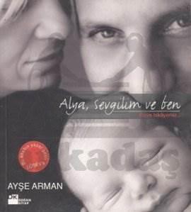 Alya, Sevgilim ve Ben Bizim Hikayemiz...