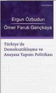 Türkiye'de Demokratikleşme ve Anayasa Yapımı Politikası