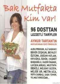 Bak Mutfakta Kim Var!(96 Dostta Lezzetli Tarifler)