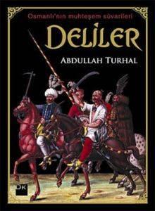 Deliler Osmanlının Muhteşem Süvarileri