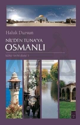 Nil'den Tuna'ya Osmanlı