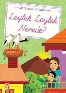 İlk Okuma Kitaplarım:Leylek Leylek Nerede?