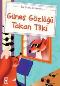 İlk Okuma Kitaplarım:Güneş Gözlüğü Takan Tilki
