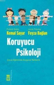 Koruyucu Psikoloji: Çocuk Eğitiminde Duygusal Rehberlik