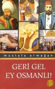 Geri Gel Ey Osmanlı