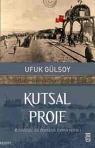 Kutsal Proje (Ortadoğu'da osmanlı demiryolları)