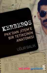 Kerberos-PKK'dan Jitem'e Bir Tetikçinin Anatomisi