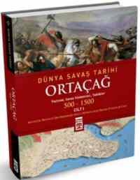 Ortaçağ Dünya Savaş Tarihi Cilt 1