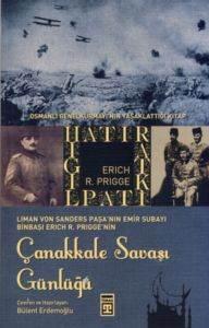 Çanakkale Savaşı Günlüğü-Osmanlı Genelkurmayı'nın Yasaklattığı Kitap
