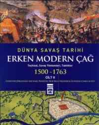 Dünya Savaş Tarihi Erken Modern Çağ 2.Cilt (1500-1763)